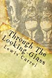 Carrol, Lewis: Through The Looking-Glass: And What Alice Found There