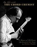 My Life with The Chord Chemist: A Memoir of…