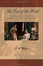 The End of the World by D. W. Wilkin