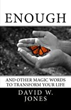 Enough: and Other Magic Words to Transform…