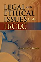 Legal And Ethical Issues For The IBCLC by…