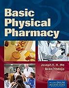 Basic Physical Pharmacy by Joseph K. H. Ma