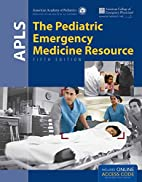 APLS : the pediatric emergency medicine…
