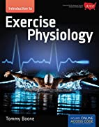Introduction to exercise physiology by Tommy…