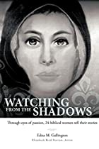Watching from the Shadows: Through eyes of…