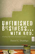 Unfinished Business... with God: Finding…
