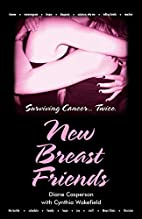 New Breast Friends: Surviving Cancer...…