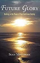 Future Glory: Walking in the Power of Your…