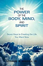 The Power Of The Body, Mind, And Spirit:…