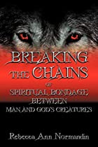 Breaking the Chains: Of Spiritual Bondage…