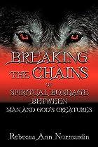 Breaking the Chains: Of Spiritual Bondage…