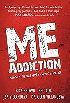 ME Addiction: having it my way isn't so…