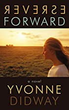 Reverse Forward: A Novel by Yvonne Didway