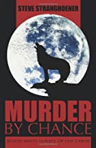 Murder by Chance: Blood Moon Lunacy of Lew…