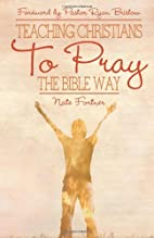 Teaching Christians to Pray the Bible Way by…