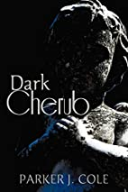 Dark Cherub by Parker J. Cole