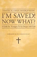 I'm Saved! Now What?: A Guide For…