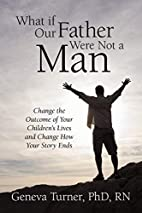 What if Our Father Were Not a Man: Change…