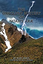 The Unsolved Mystery of Noah's Ark by Mary…