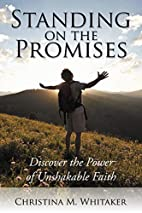 Standing on the Promises: Discover the Power…