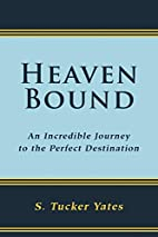 Heaven Bound: An Incredible Journey to the…