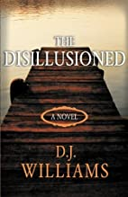 The Disillusioned by D.J. Williams