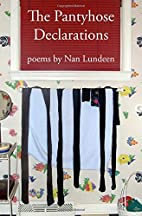 The Pantyhose Declarations by Nan Lundeen