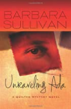 Unraveling Ada: a Quilted Mystery novel by…