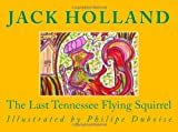 Holland, Jack: The Last Tennessee Flying Squirrel