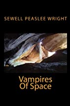 Vampires Of Space by Sewell Peaslee Wright