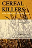 Hoggan, Dr. Ron: Cereal Killers: Celiac Disease and Gluten-Free A to Z