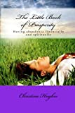 Hughes, Christina: The Little Book of Prosperity: Having abundance financially and spiritually