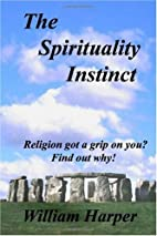 The Spirituality Instinct by William Harper