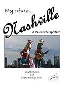 My Trip to Nashville: A Child's…