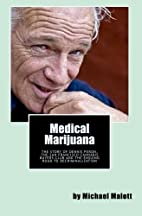 Medical Marijuana: The Story of Dennis…