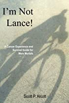I'm Not Lance!: A Cancer Experience and…