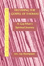 Decoding the Gospel of Thomas by Rev.…
