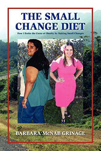 the-small-change-diet-how-i-broke-the-curse-of-obesity-by-making-small-changes