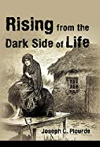 Rising from the Dark Side of Life: One…