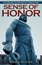 Sense of Honor: Volume One: The Archives of…