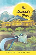 The Shepherd's Moon by Barclay Franklin