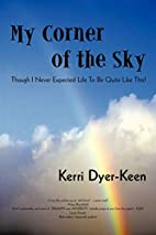My Corner of the Sky: Though I Never…