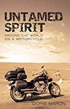 Untamed Spirit: Around the World on a…