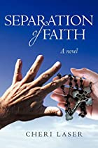 Separation of Faith: A Nover by Cheri Laser