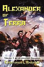Alexander of Terra: Voume 1 of Alexander…