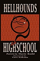Hell Hounds of High School by Patricia Marie…