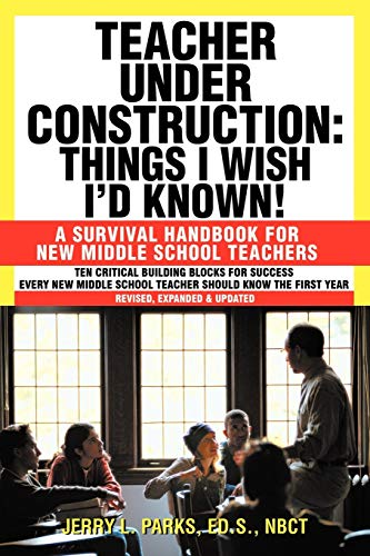 teacher-under-construction-things-i-wish-id-known-a-survival-handbook-for-new-middle-school-teachers-revised-expanded-updated