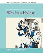 Why It's a Holiday by Ann McGovern