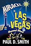 Smith, Paul D.: Miracle in Las Vegas: A novel by