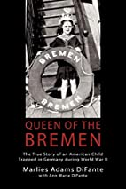 Queen Of The Bremen: The True Story Of An…